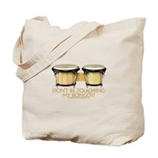 Don't Touch Bongos Tote Bag