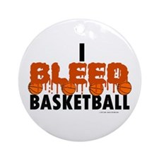 I Bleed Basketball Ornament (Round)