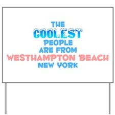 Coolest: Westhampton Be, NY Yard Sign