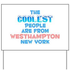 Coolest: Westhampton, NY Yard Sign