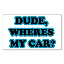 Dude, Wheres My Car Rectangle Bumper Stickers