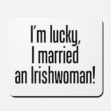 Married an Irishwoman Mousepad