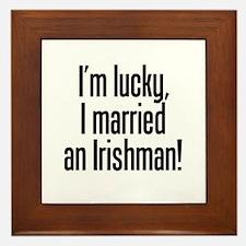 I'm Lucky I Married an Irishman Framed Tile