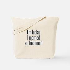 I'm Lucky I Married an Irishman Tote Bag
