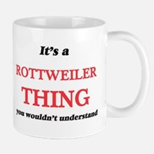 It's a Rottweiler thing, you wouldn't Mugs