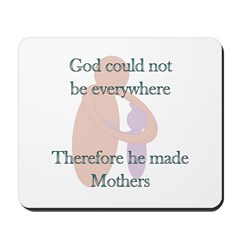 Why God made Mothers Mousepad