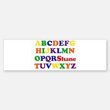 Shane - Alphabet Bumper Bumper Bumper Sticker