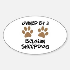 Owned By A Belgian Sheepdog Oval Decal
