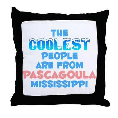Coolest: Pascagoula, MS Throw Pillow
