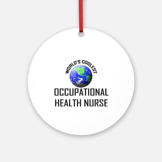 World's Coolest OCCUPATIONAL HEALTH NURSE Ornament