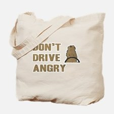 Don't Drive Angry Tote Bag