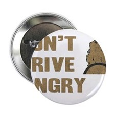 """Don't Drive Angry 2.25"""" Button"""