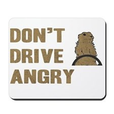 Don't Drive Angry Mousepad