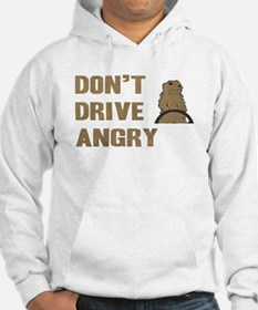 Don't Drive Angry Hoodie