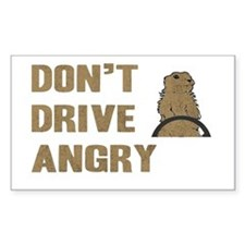Don't Drive Angry Rectangle Decal