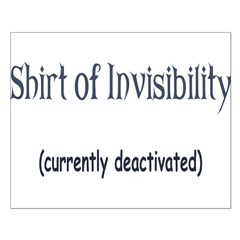 Shirt of Invisibility - curre Posters
