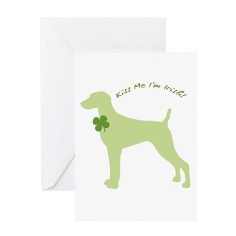 Weimaraner... Kiss Me I'm Irish! Greeting Card