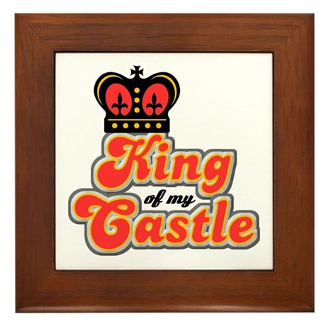 King Of My Castle Framed Tile