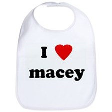 I Love macey Bib