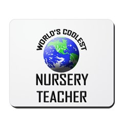 World's Coolest NURSERY TEACHER Mousepad