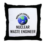 World's Coolest NUCLEAR WASTE ENGINEER Throw Pillo