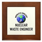 World's Coolest NUCLEAR WASTE ENGINEER Framed Tile