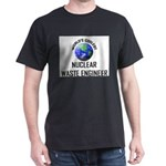 World's Coolest NUCLEAR WASTE ENGINEER Dark T-Shir