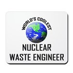 World's Coolest NUCLEAR WASTE ENGINEER Mousepad