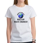World's Coolest NUCLEAR WASTE ENGINEER Women's T-S