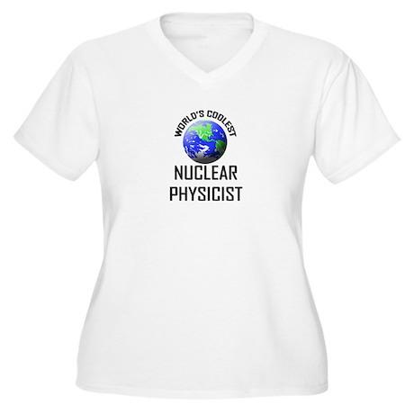 World's Coolest NUCLEAR PHYSICIST Women's Plus Siz