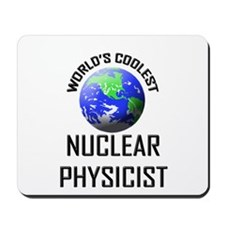 World's Coolest NUCLEAR PHYSICIST Mousepad