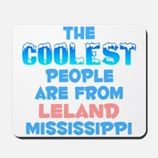 Coolest: Leland, MS Mousepad