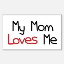 My Mom Loves Me Rectangle Decal