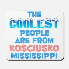 Coolest: Kosciusko, MS Mousepad