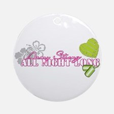 All Night Long Ornament (Round)