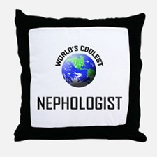World's Coolest NEPHOLOGIST Throw Pillow
