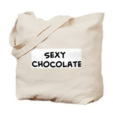 Sexy   Chocolate Tote Bag