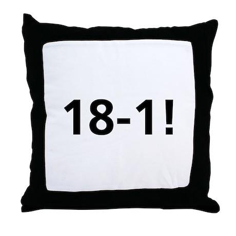 18-1! Throw Pillow