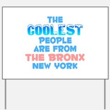 Coolest: The Bronx, NY Yard Sign