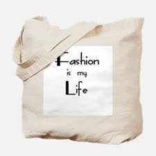 """Fashion Is My Life"" Tote Bag"