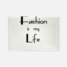 """Fashion Is My Life"" Rectangle Magnet"