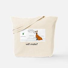WTF Mate Tote Bag