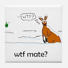 WTF Mate Tile Coaster