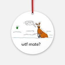 WTF Mate Ornament (Round)