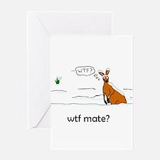 WTF Mate Greeting Card