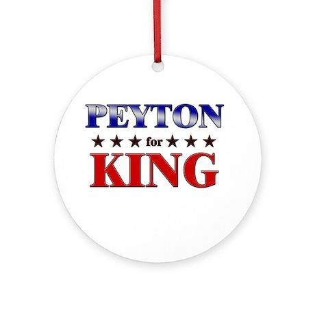 PEYTON for king Ornament (Round)