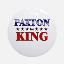PAXTON for king Ornament (Round)