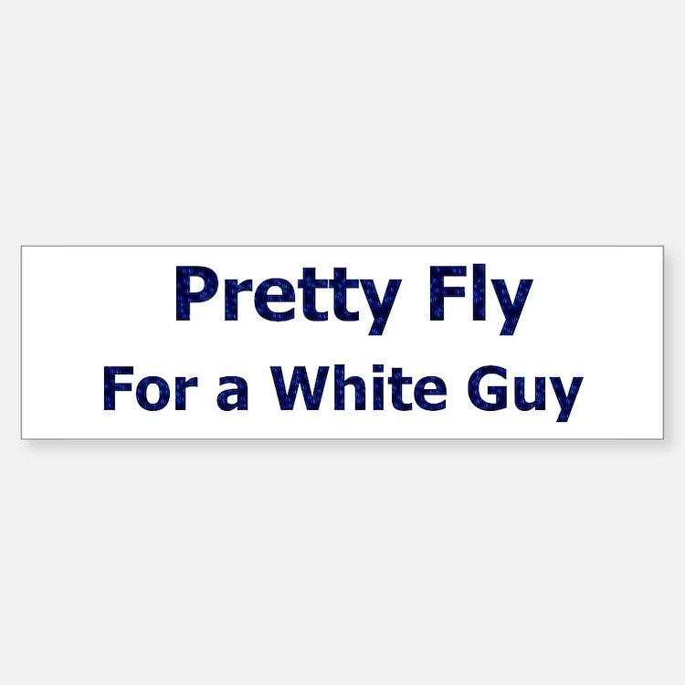 Pretty Fly For A White Guy Bumper Bumper Bumper Sticker