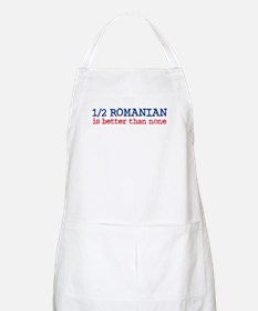 Half Romanian is Better Than None BBQ Apron