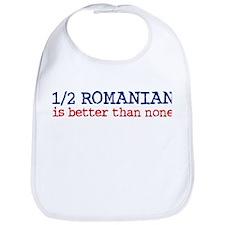 Half Romanian is Better Than None Bib